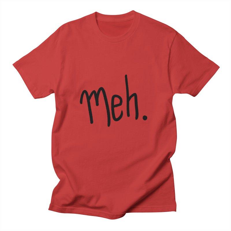 Meh Women's Regular Unisex T-Shirt by foxandeagle's Artist Shop