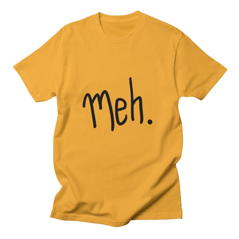 Meh Men's T-Shirt by foxandeagle's Artist Shop