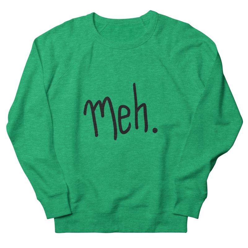 Meh Women's Sweatshirt by foxandeagle's Artist Shop