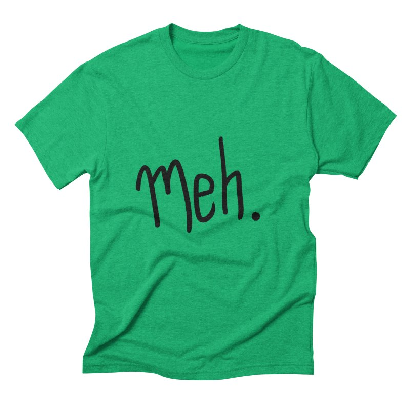Meh Men's Triblend T-Shirt by foxandeagle's Artist Shop