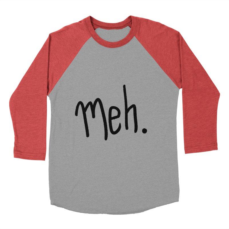 Meh Men's Baseball Triblend Longsleeve T-Shirt by foxandeagle's Artist Shop