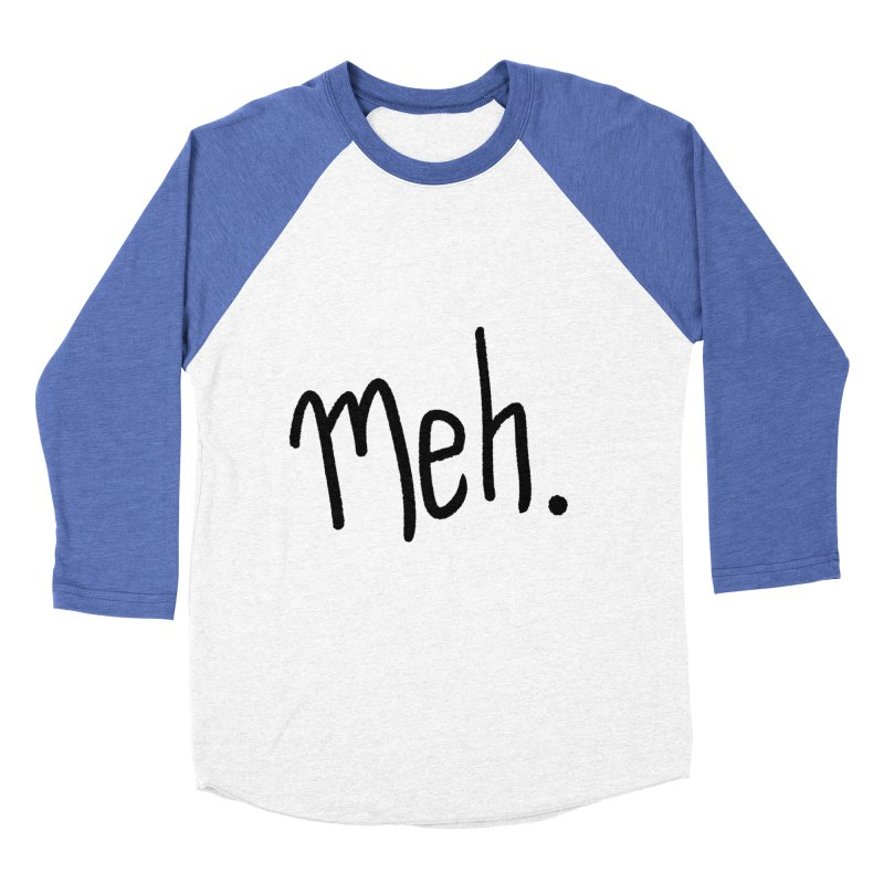 Meh Men's Baseball Triblend Longsleeve T-Shirt by foxandeagle's Artist Shop