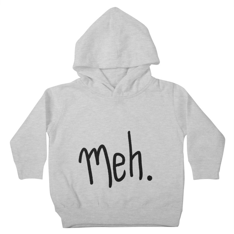 Meh Kids Toddler Pullover Hoody by foxandeagle's Artist Shop