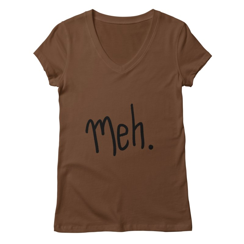 Meh Women's Regular V-Neck by foxandeagle's Artist Shop