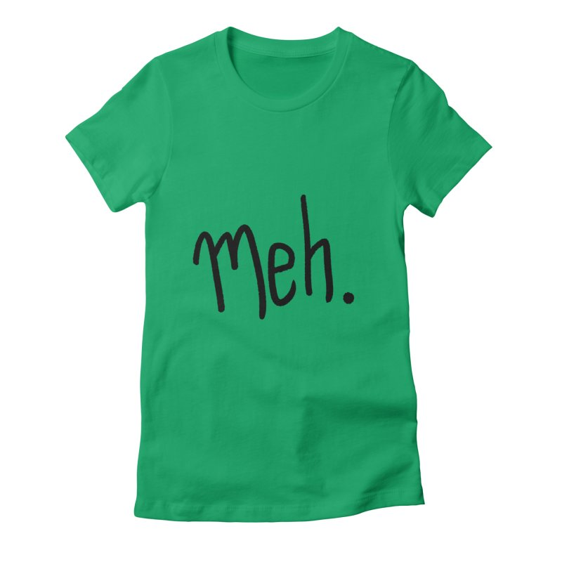 Meh Women's Fitted T-Shirt by foxandeagle's Artist Shop