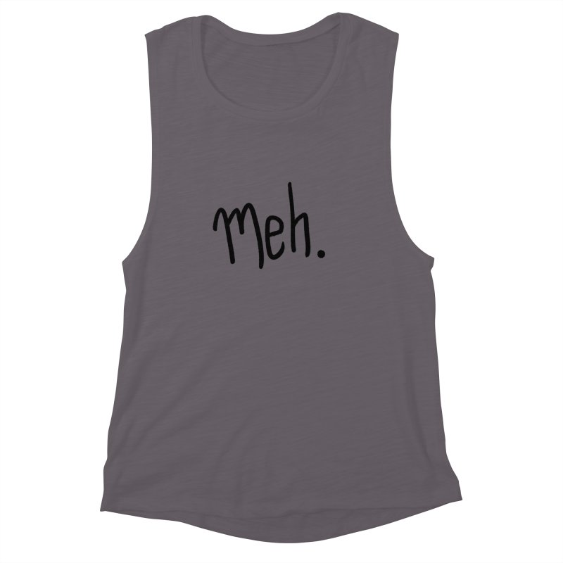 Meh Women's Muscle Tank by foxandeagle's Artist Shop