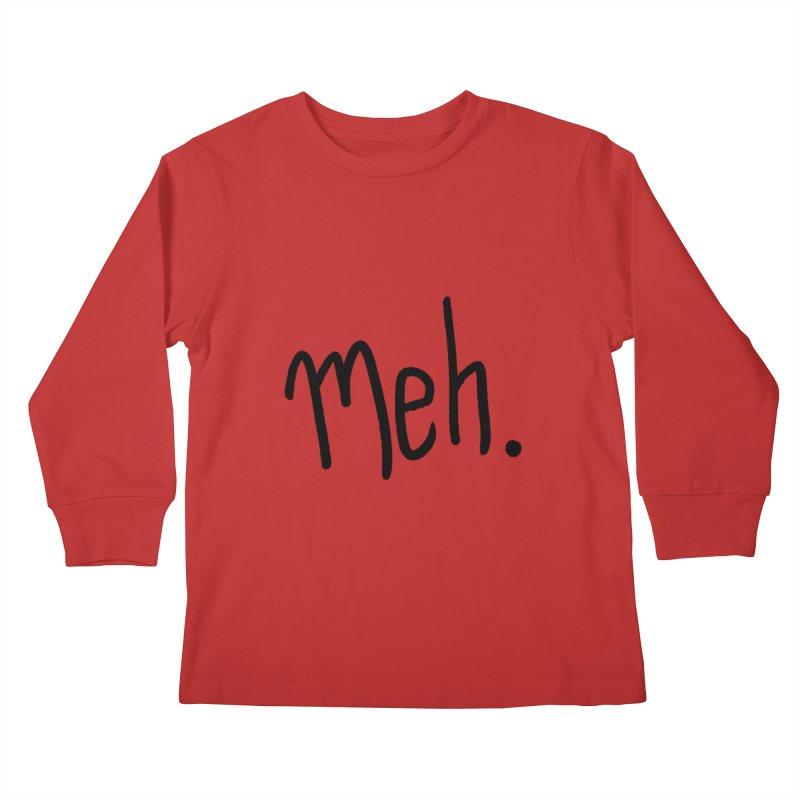 Meh Kids Longsleeve T-Shirt by foxandeagle's Artist Shop