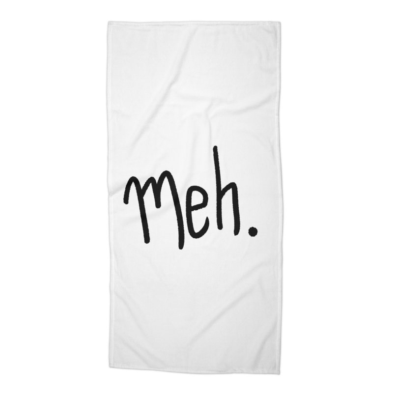 Meh Accessories Beach Towel by foxandeagle's Artist Shop
