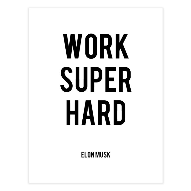 Work Super Hard Home Fine Art Print by foxandeagle's Artist Shop