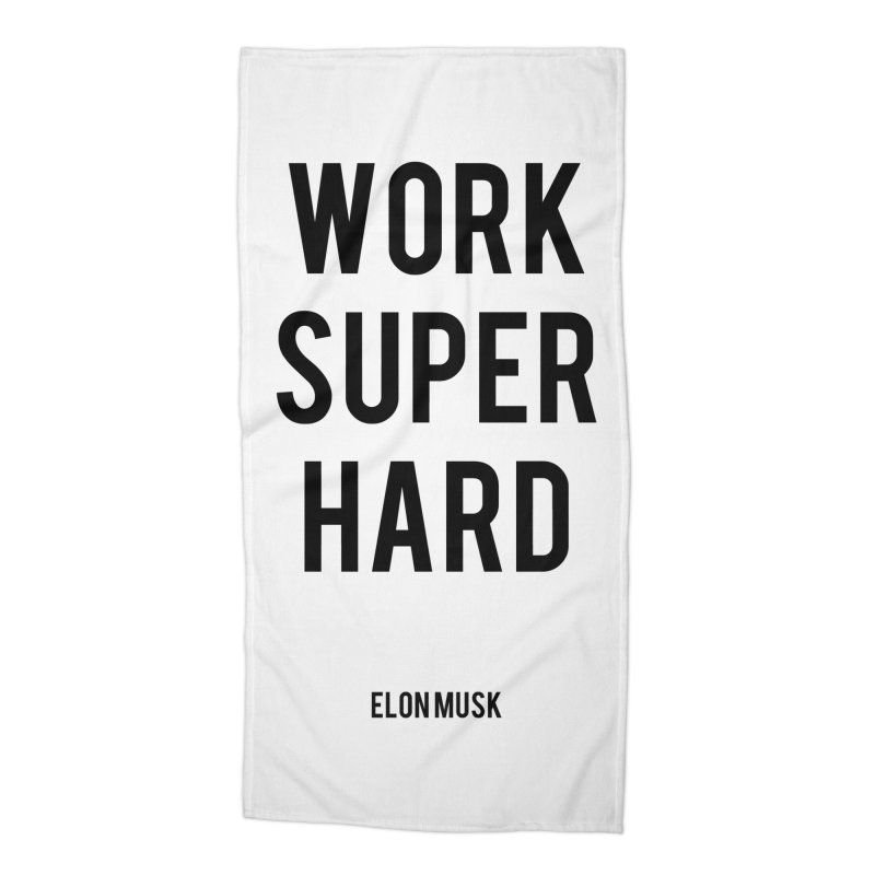 Work Super Hard Accessories Beach Towel by foxandeagle's Artist Shop