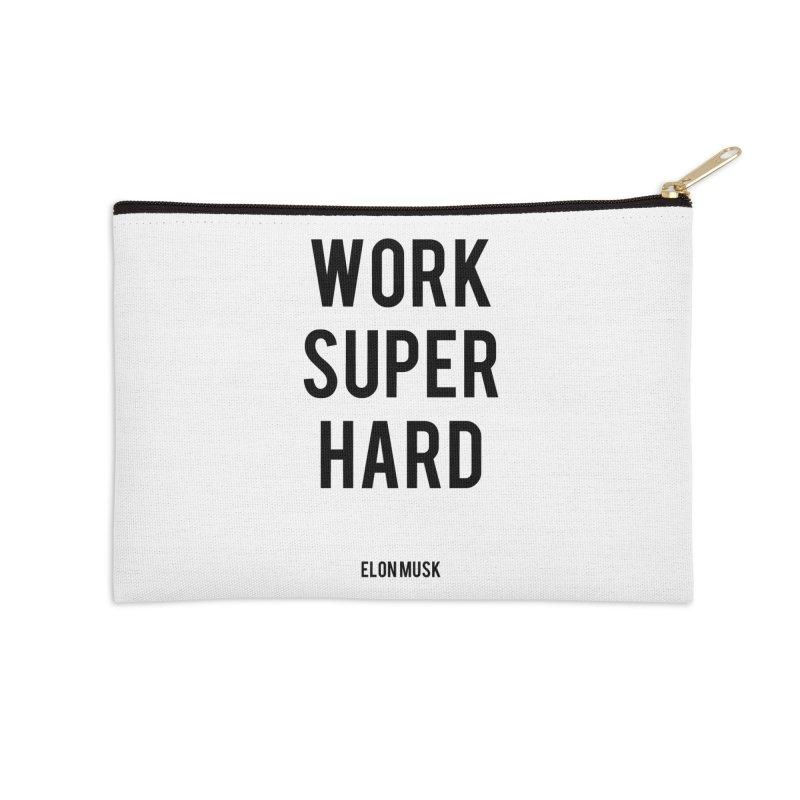 Work Super Hard Accessories Zip Pouch by foxandeagle's Artist Shop