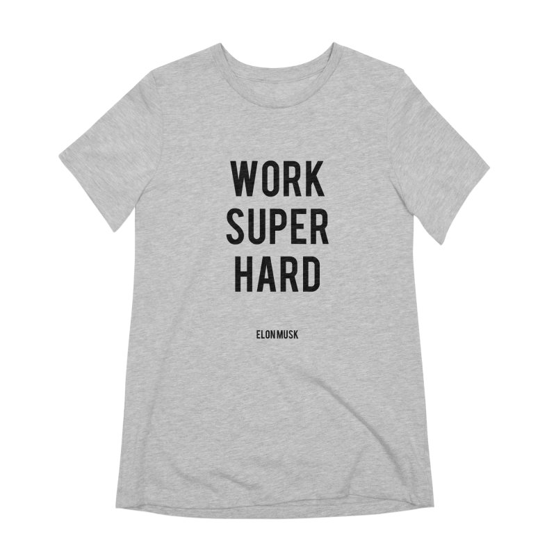 Work Super Hard Women's Extra Soft T-Shirt by foxandeagle's Artist Shop
