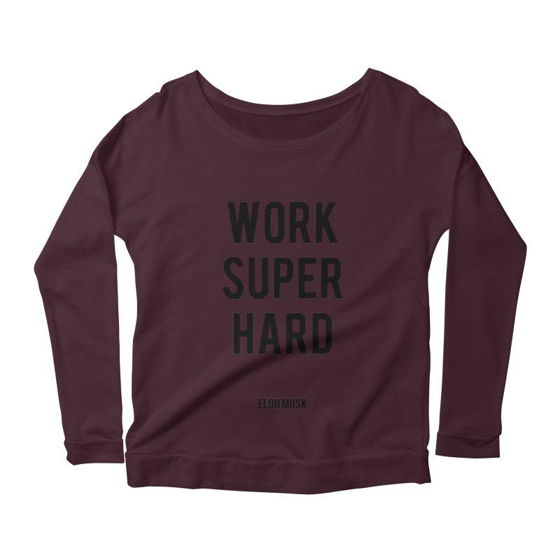 Work Super Hard Women's Longsleeve Scoopneck  by foxandeagle's Artist Shop