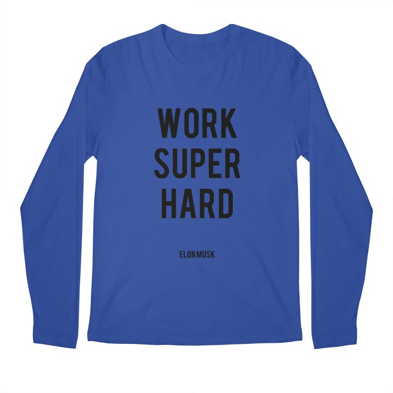 Work Super Hard Men's Longsleeve T-Shirt by foxandeagle's Artist Shop