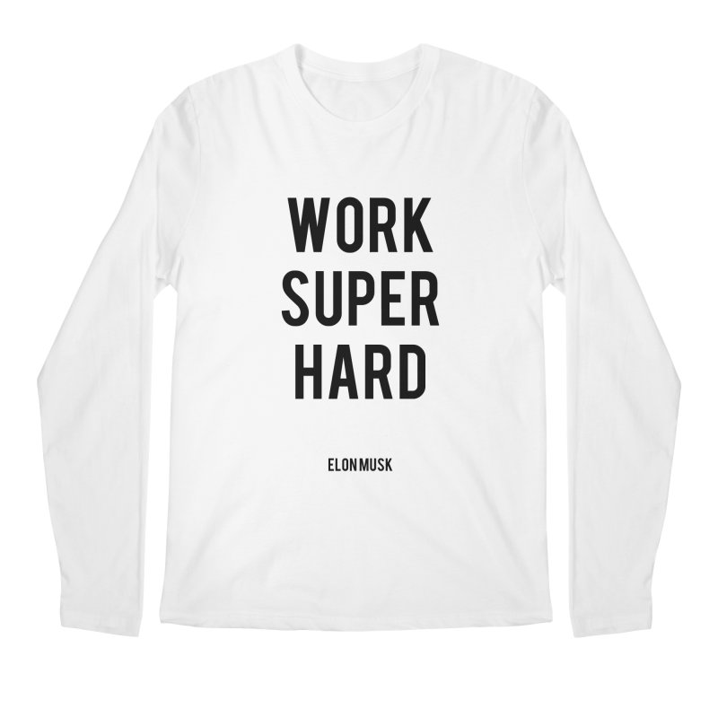 Work Super Hard Men's Regular Longsleeve T-Shirt by foxandeagle's Artist Shop