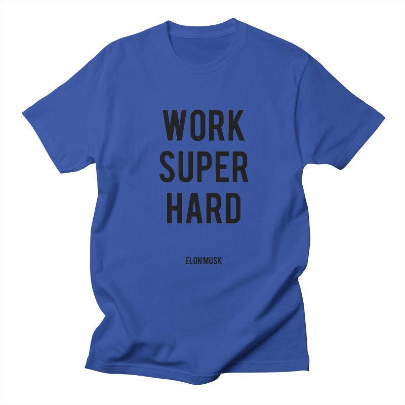 Work Super Hard Women's Unisex T-Shirt by foxandeagle's Artist Shop