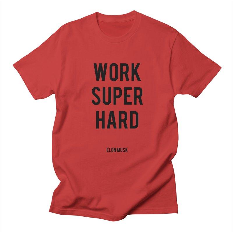 Work Super Hard Women's Regular Unisex T-Shirt by foxandeagle's Artist Shop