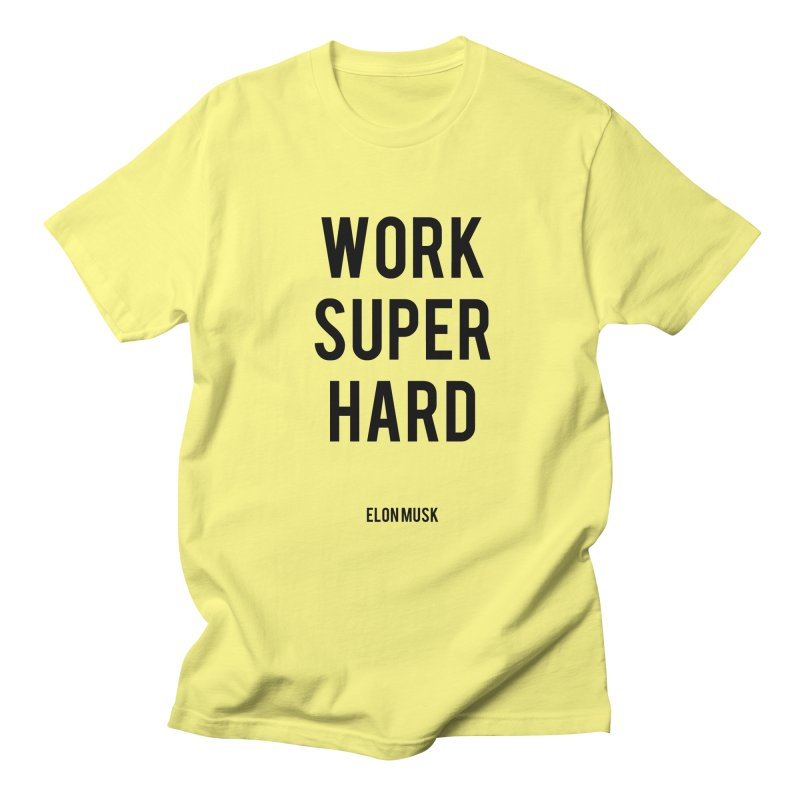 Work Super Hard Men's T-shirt by foxandeagle's Artist Shop