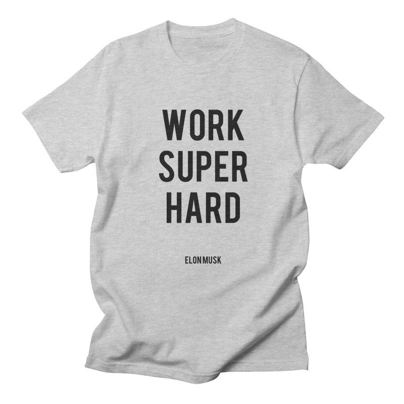Work Super Hard Men's T-Shirt by foxandeagle's Artist Shop