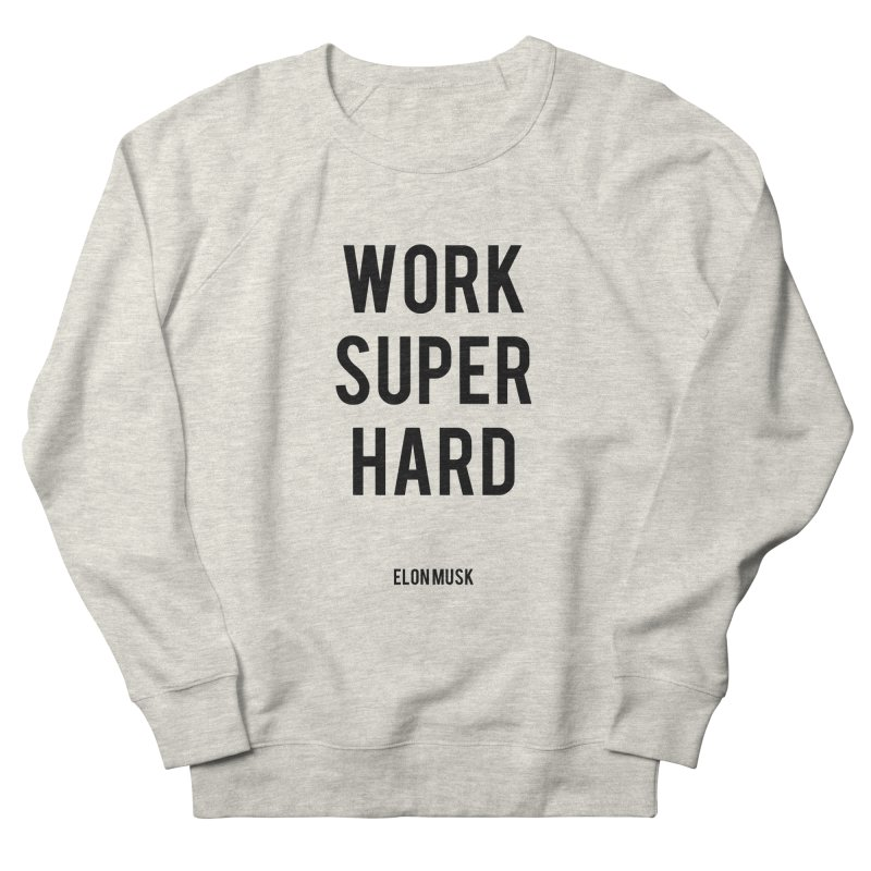 Work Super Hard Men's French Terry Sweatshirt by foxandeagle's Artist Shop