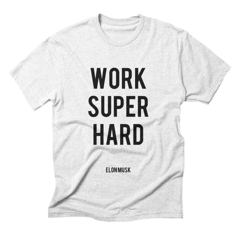 Work Super Hard Men's Triblend T-shirt by foxandeagle's Artist Shop