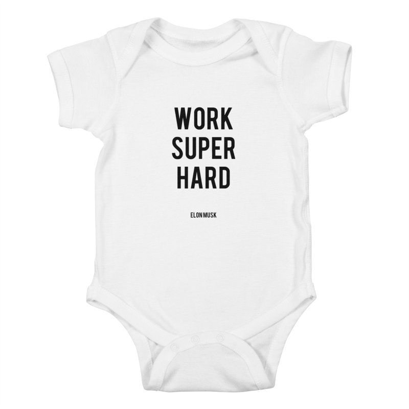 Work Super Hard Kids Baby Bodysuit by foxandeagle's Artist Shop