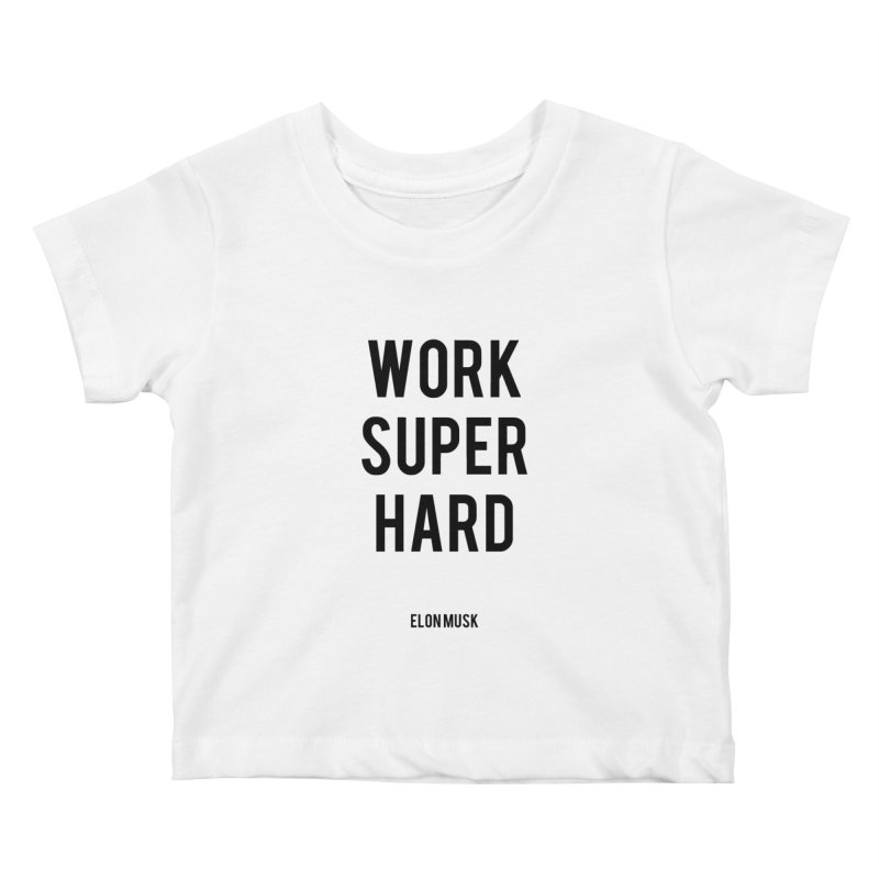 Work Super Hard Kids Baby T-Shirt by foxandeagle's Artist Shop