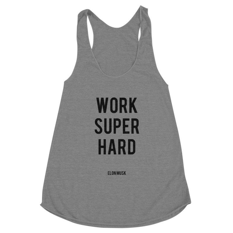 Work Super Hard Women's Tank by foxandeagle's Artist Shop