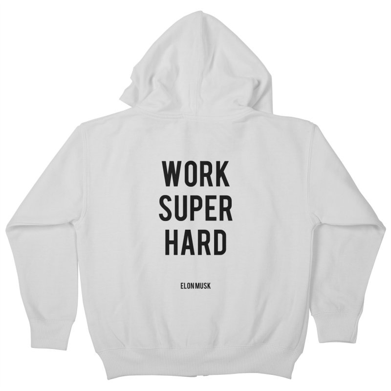 Work Super Hard Kids Zip-Up Hoody by foxandeagle's Artist Shop