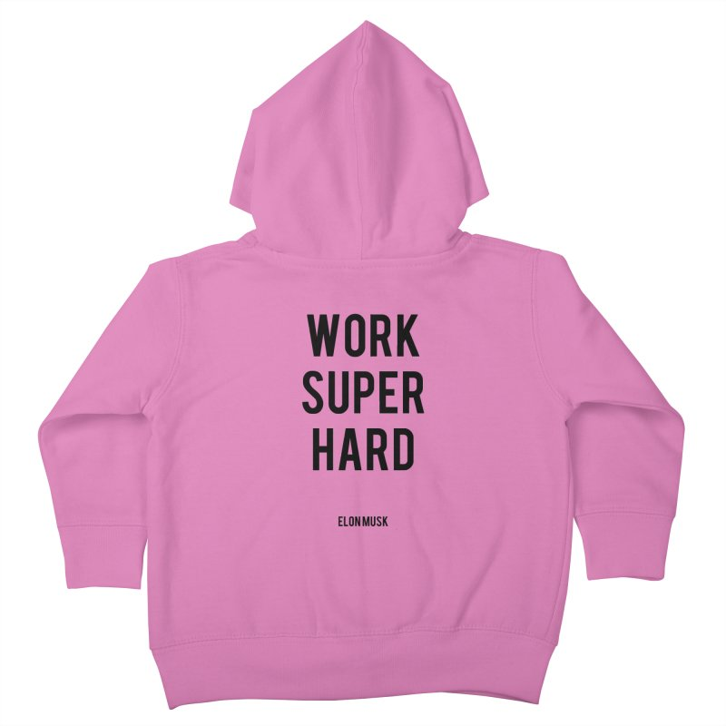 Work Super Hard Kids Toddler Zip-Up Hoody by foxandeagle's Artist Shop