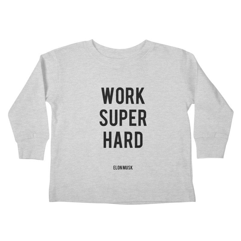 Work Super Hard Kids Toddler Longsleeve T-Shirt by foxandeagle's Artist Shop