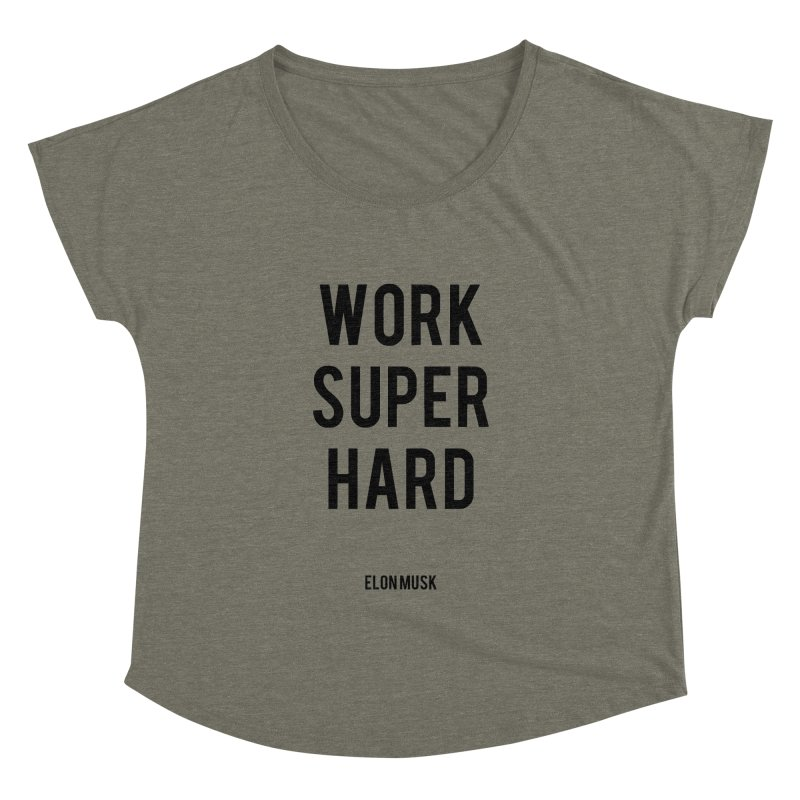 Work Super Hard Women's Dolman Scoop Neck by foxandeagle's Artist Shop