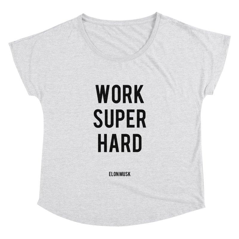 Work Super Hard Women's Dolman by foxandeagle's Artist Shop