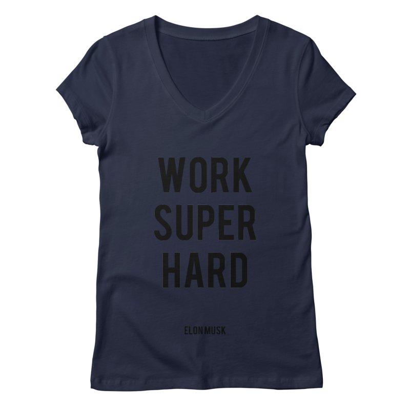 Work Super Hard Women's Regular V-Neck by foxandeagle's Artist Shop