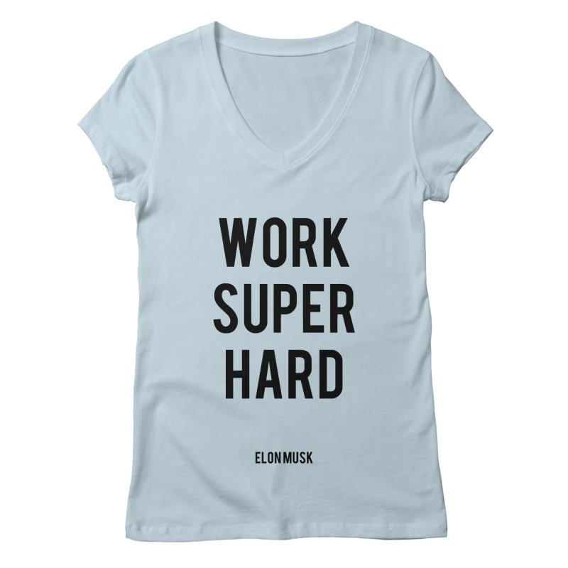 Work Super Hard Women's Regular V-Neck by foxandeagle's Artist Shop