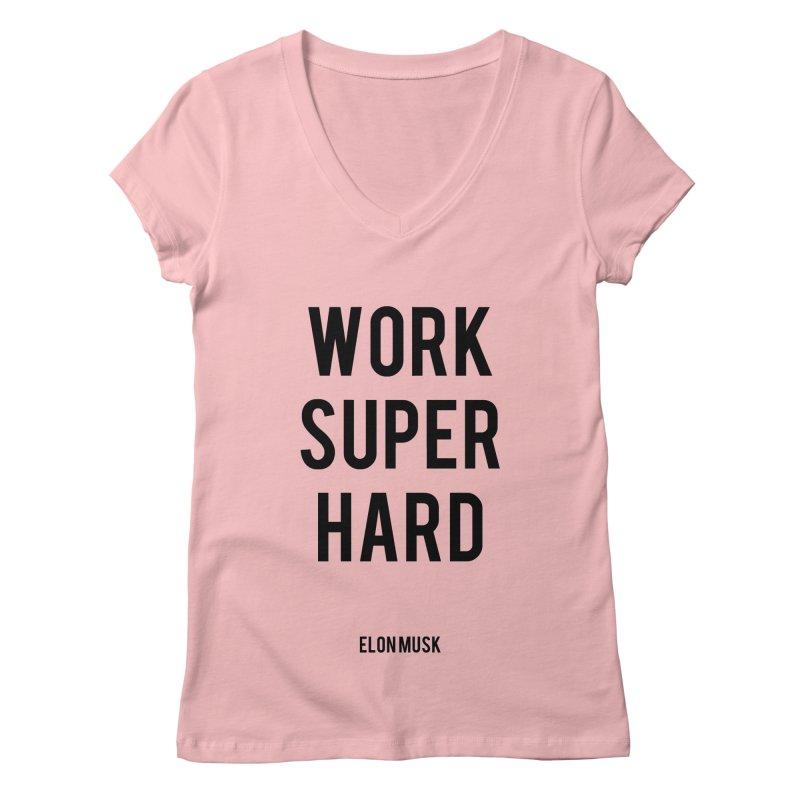 Work Super Hard Women's V-Neck by foxandeagle's Artist Shop