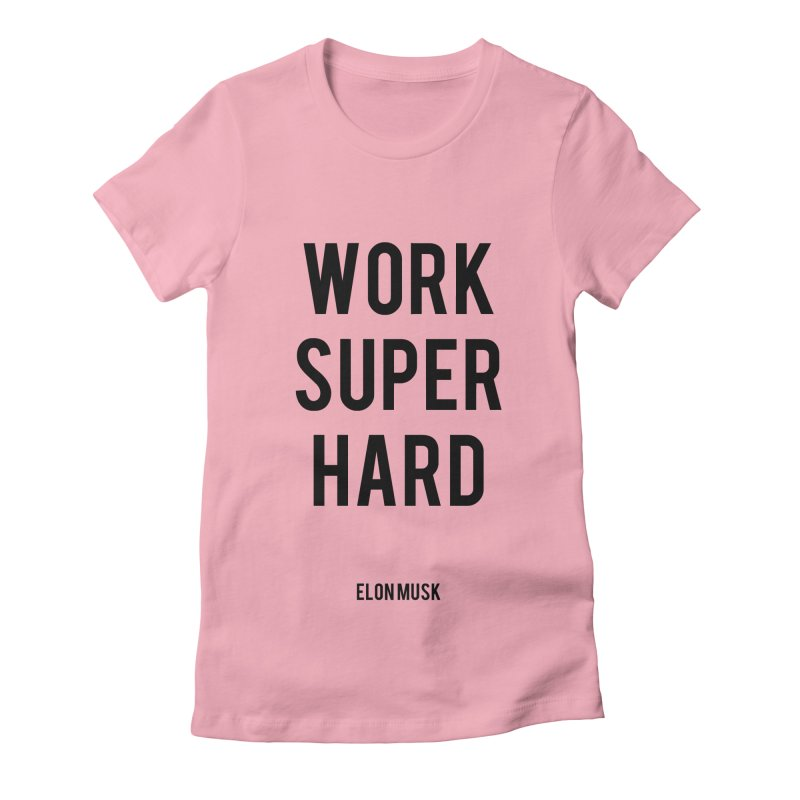 Work Super Hard Women's Fitted T-Shirt by foxandeagle's Artist Shop