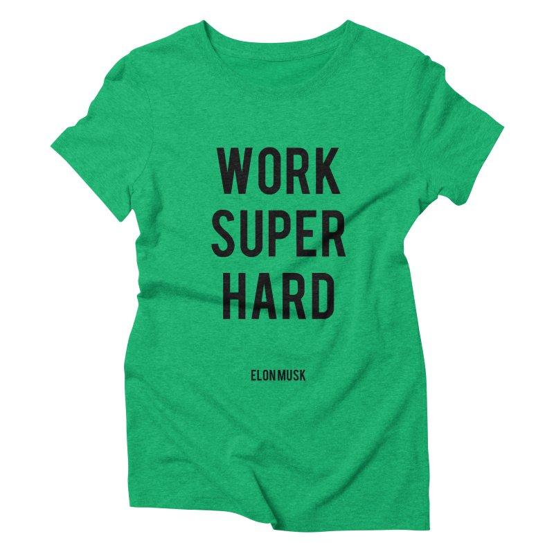 Work Super Hard Women's Triblend T-shirt by foxandeagle's Artist Shop