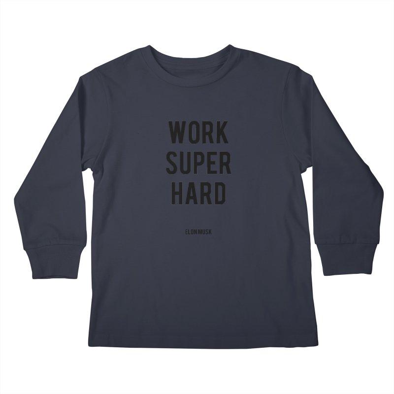 Work Super Hard Kids Longsleeve T-Shirt by foxandeagle's Artist Shop