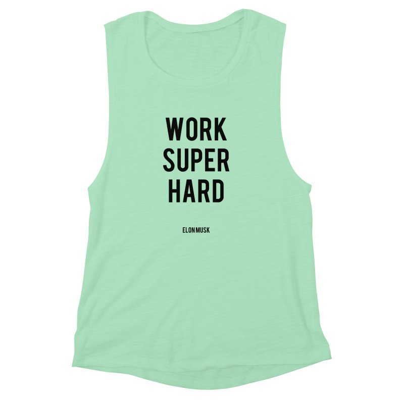Work Super Hard Women's Muscle Tank by foxandeagle's Artist Shop