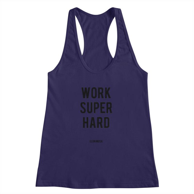 Work Super Hard Women's Racerback Tank by foxandeagle's Artist Shop