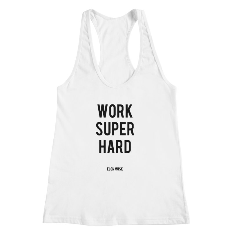 Work Super Hard Women's Racerback Tank by foxandeagle's Artist Shop