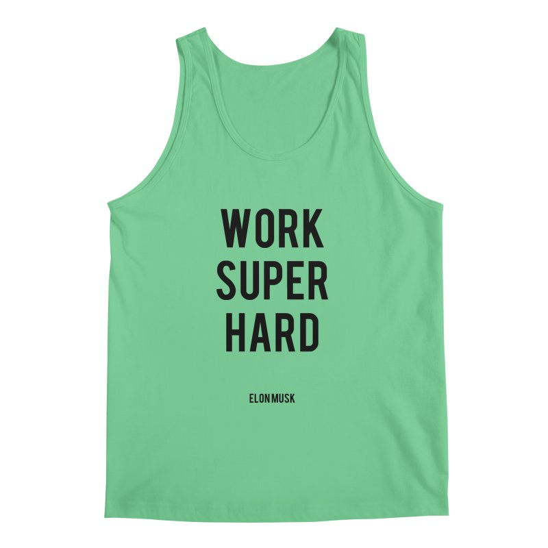 Work Super Hard Men's Tank by foxandeagle's Artist Shop