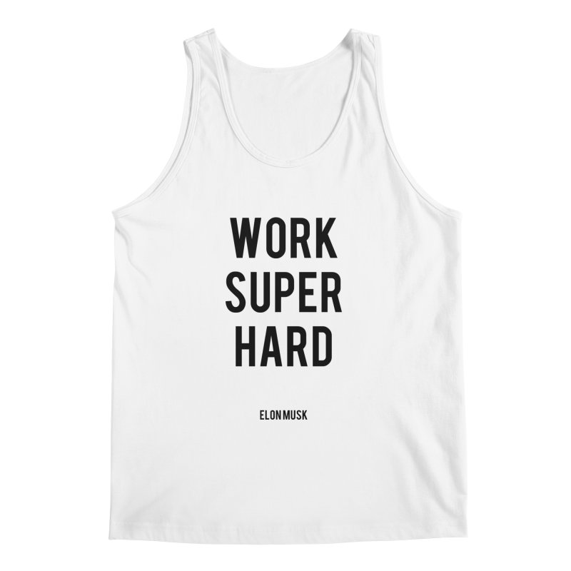 Work Super Hard Men's Tank by foxandeagle's Artist Shop