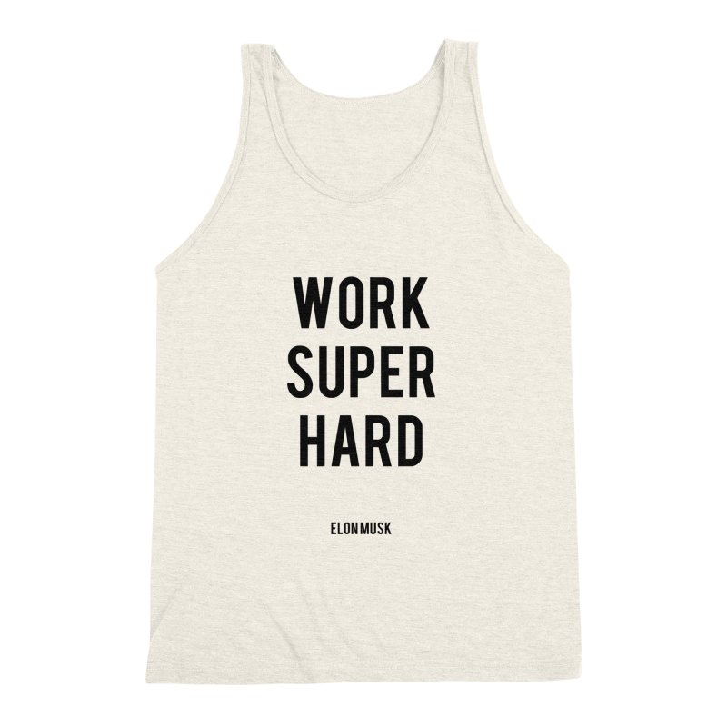 Work Super Hard Men's Triblend Tank by foxandeagle's Artist Shop