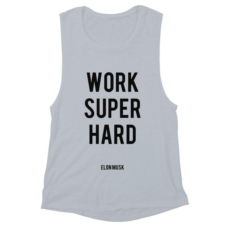 Work Super Hard Women's Muscle Tank by foxandeagle's Artist Shop