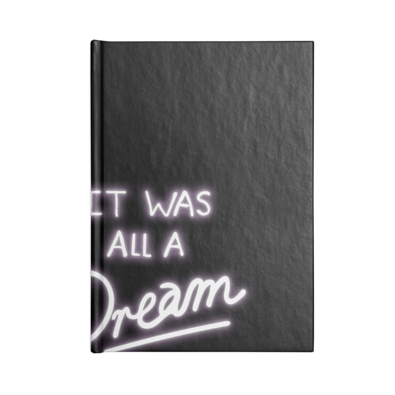 Neon Sign It Was All A Dream Accessories Lined Journal Notebook by foxandeagle's Artist Shop