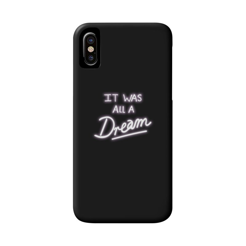 Neon Sign It Was All A Dream Accessories Phone Case by foxandeagle's Artist Shop