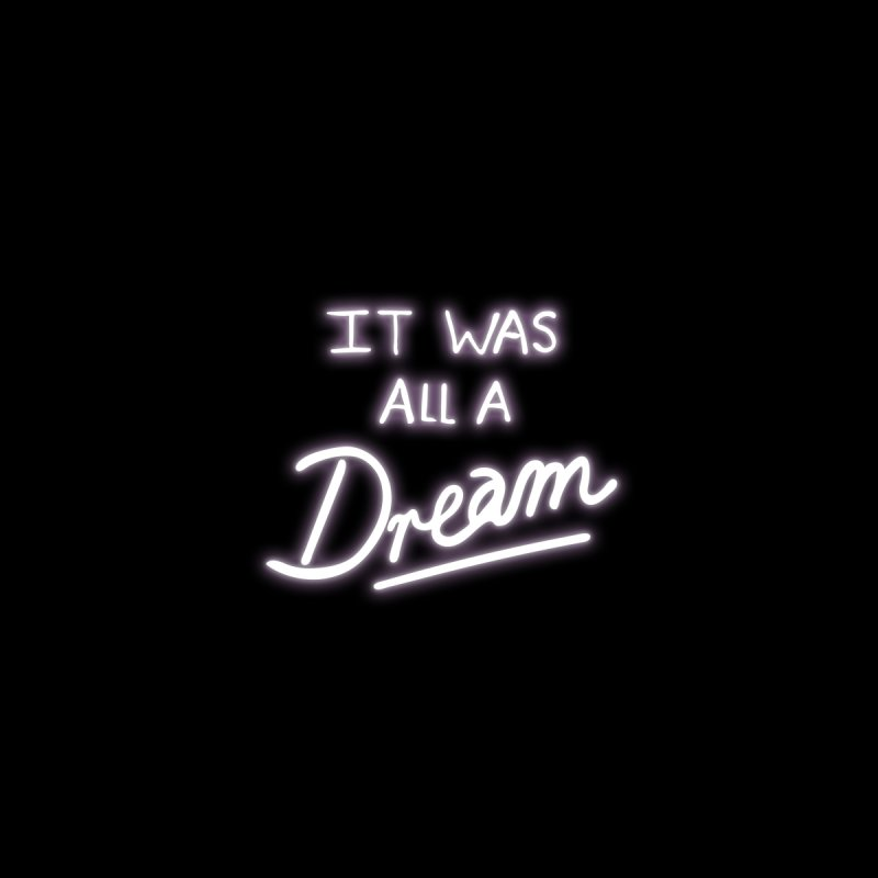 Neon Sign It Was All A Dream Women's T-Shirt by foxandeagle's Artist Shop