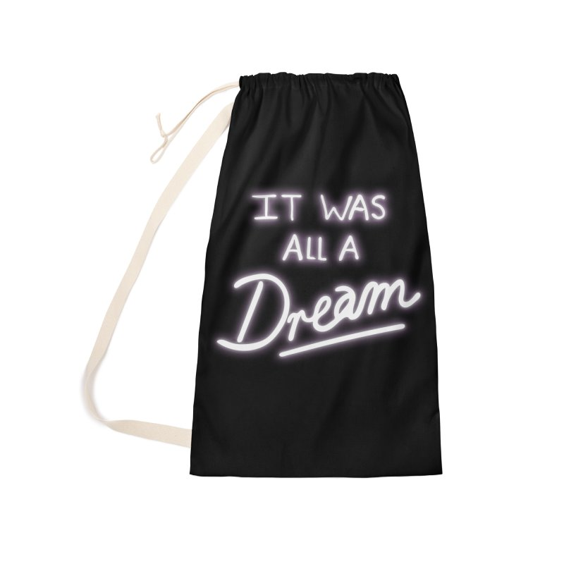 Neon Sign It Was All A Dream Accessories Bag by foxandeagle's Artist Shop